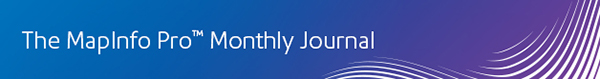 MapInfo Pro™ Monthly Journal